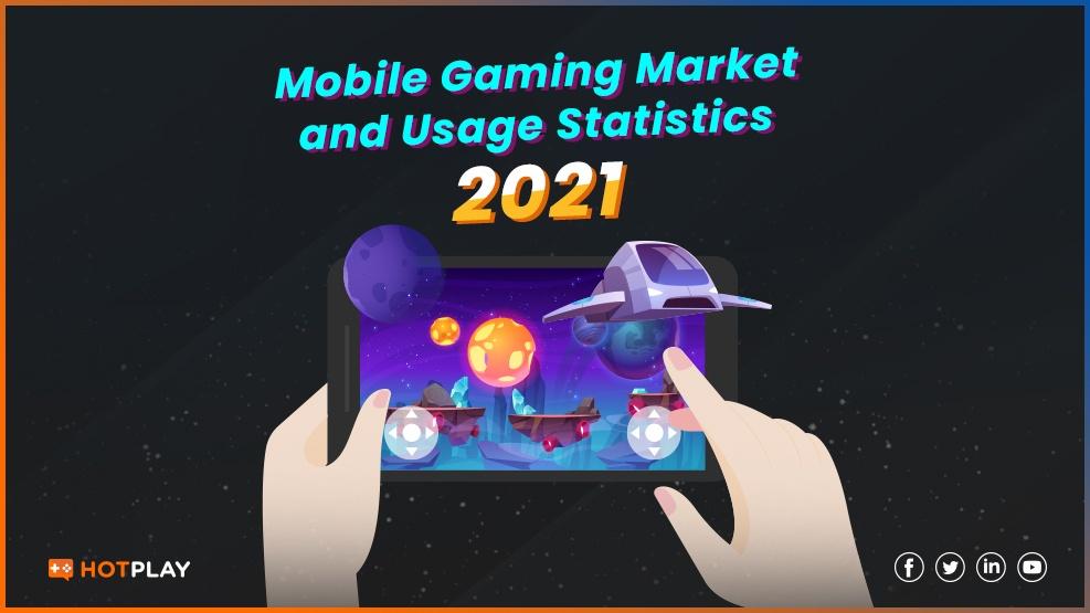20210312_Mobile Gaming Market and Usage Statistics 2021