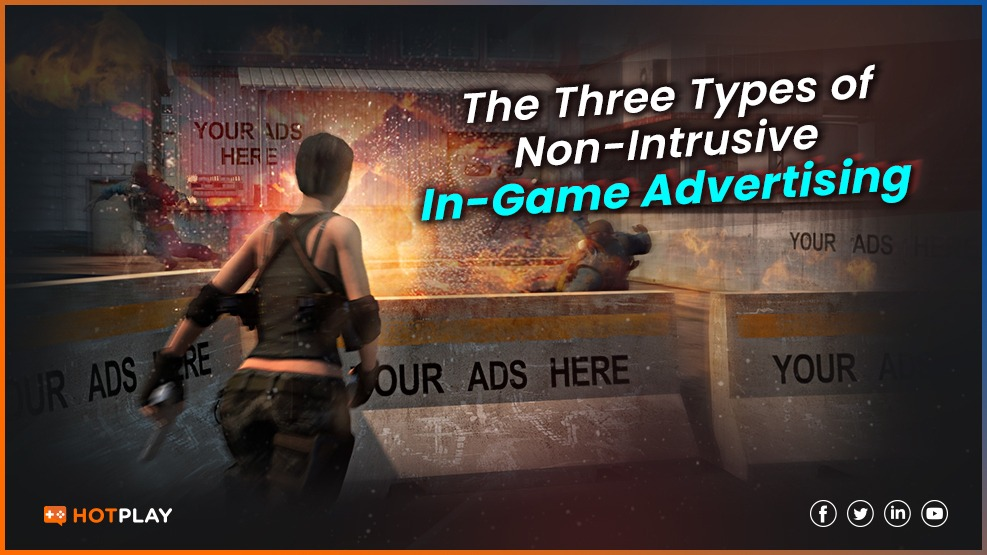 20210405_The Three Types of Non-Intrusive In-Game Advertising