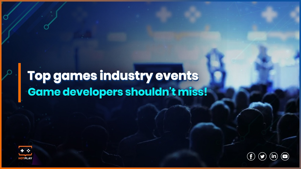 20210615_Top Game Industry Events that Game Developers Shouldn't Miss