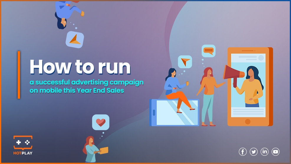 20210728_How to run a successful advertising campaign on mobile during holidays